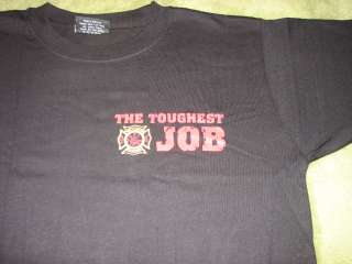 Firefighting The Toughest Job Youll Ever Love Tshirt EMT EMS