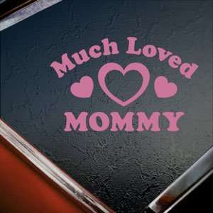 Much Loved Mommy Pink Decal Car Truck Window Pink Sticker
