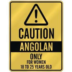 CAUTION  ANGOLAN ONLY FOR WOMEN 18 TO 25 YEARS OLD  PARKING SIGN