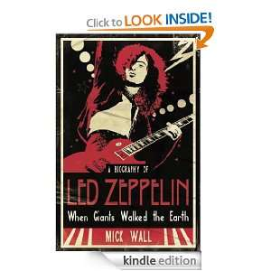 Biography Of Led Zeppelin Mick Wall  Kindle Store