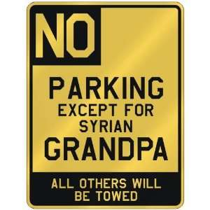 NO  PARKING EXCEPT FOR SYRIAN GRANDPA  PARKING SIGN COUNTRY SYRIA