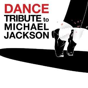 Dance Tribute to Michael Jackson Various Artists Music
