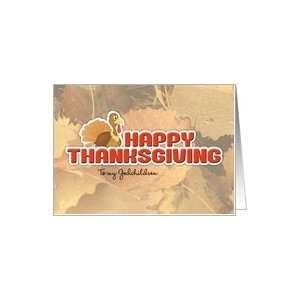 Happy Thanksgiving Godchildren, Turkey & Fall Leaves Card